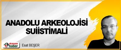 Anadolu Arkeolojisi Suiistimali
