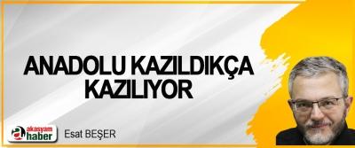 Anadolu Kazıldıkça Kazılıyor