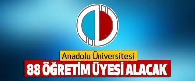 Anadolu Üniversitesi 88 Öğretim Üyesi Alacak