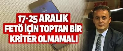 Ankara Cumhuriyet Başsavcısı Yüksel Kocaman: 17-25 Aralık FETÖ için toptan bir kriter olmamalı