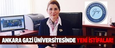Ankara Gazi Üniversitesinde yeni istifalar!