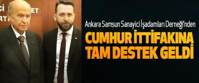 Ankara Samsun Sanayici İşadamları Derneği'nden Cumhur ittifakına tam destek geldi!