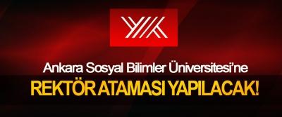 Ankara Sosyal Bilimler Üniversitesi'ne  Rektör ataması yapılacak!