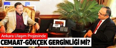 Ankara Ulaşım Projesinde Cemaat-Gökçek Gerginliği mi?