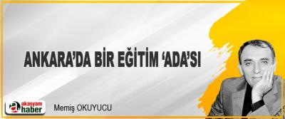 Ankara'da Bir Eğitim 'Ada'sı