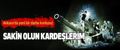 Ankara'da yeni bir darbe korkusu!