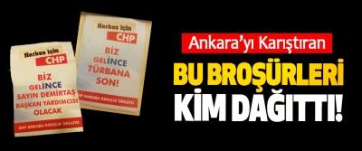 Ankara'yı Karıştıran Bu Broşürleri Kim Dağıttı!