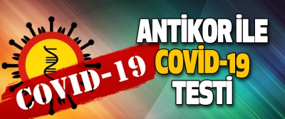 Antikor ile Covid-19 testi