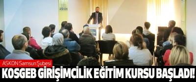 Askon Samsun Şubesi Kosgeb girişimcilik eğitim kursu başladı!