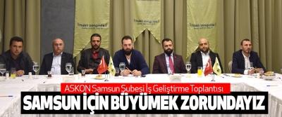 ASKON Samsun Şubesi İş Geliştirme Toplantısı yapıldı