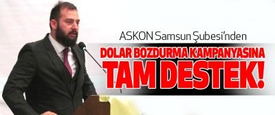 ASKON Samsun Şubesi'nden Dolar bozdurma kampanyasına tam destek!
