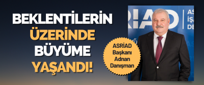 ASRİAD Başkanı Adnan Danışman
