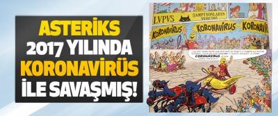 Asteriks 2017 Yılında Koronavirüs İle Savaşmış!