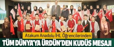 Atakum Anadolu İHL Öğrencilerinden Tüm Dünya'ya Ürdün'den Kudüs Mesajı