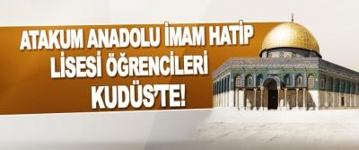 Atakum Anadolu İmam Hatip Lisesi Öğrencileri Kudüs'te!