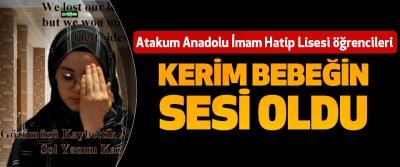 Atakum Anadolu İmam Hatip Lisesi Öğrencileri Kerim Bebeğin Sesi Oldu