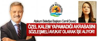 Atakum Belediye Başkanı Cemil Deveci Özel kalem yapamadığı akrabasını Sözleşmeli avukat olarak işe alıyor!
