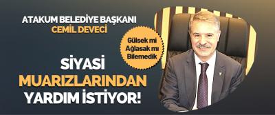 Atakum Belediye Başkanı Cemil Deveci Siyasi Muarızlarından Yardım İstiyor!