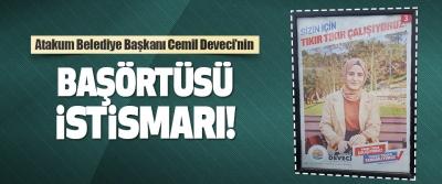 Atakum Belediye Başkanı Cemil Deveci'nin Başörtüsü İstismarı!