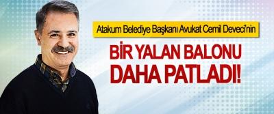 Atakum Belediye Başkanı Avukat Cemil Deveci'nin Bir yalan balonu daha patladı!