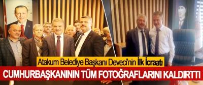 Atakum Belediye Başkanı Deveci Cumhurbaşkanının Tüm Fotoğraflarını Kaldırttı