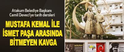 Atakum Belediye Başkanı Cemil Deveci'ye tarih dersleri... Mustafa Kemal İle İsmet Paşa Arasında Bitmeyen Kavga