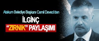 Atakum Belediye Başkanı Cemil Deveci'den İlginç Zırnık Paylaşımı