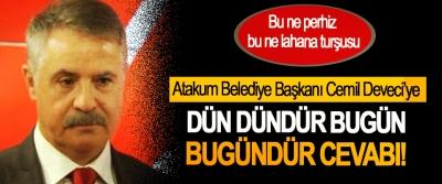 Atakum Belediye Başkanı Cemil Deveci'ye Dün dündür bugün bugündür cevabı!