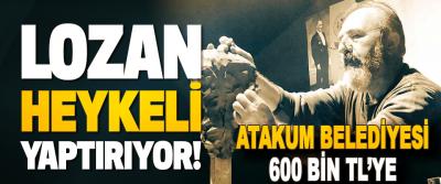 Atakum Belediyesi 600 Bin TL'ye Lozan Heykeli Yaptırıyor!
