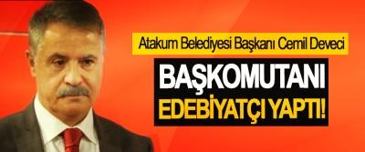Atakum Belediyesi Başkanı Cemil Deveci Başkomutanı edebiyatçı yaptı!