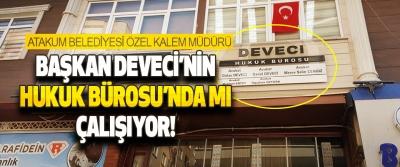 Atakum Belediyesi Özel Kalem Müdürü Başkan Deveci'nin Hukuk Bürosu'nda Mı Çalışıyor!