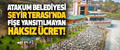 Atakum Belediyesi Seyir Terası'nda Fişe Yansıtılmayan Haksız Ücret!