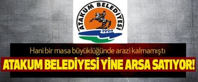 Atakum Belediyesi Yine Arsa Satıyor!