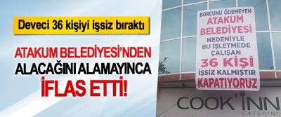 Atakum Belediyesi'nden alacağını alamayınca iflas etti!