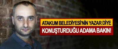 Atakum Belediyesi'nin Yazar diye konuşturduğu adama bakın!
