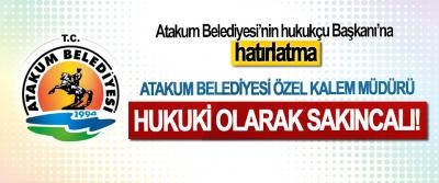Atakum Belediyesi'nin hukukçu Başkanı'na hatırlatma; Atakum belediyesi özel kalem müdürü hukuki olarak sakıncalı!