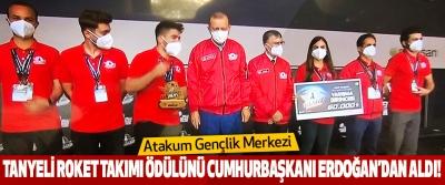 Atakum Gençlik Merkezi Tanyeli roket takımı ödülünü cumhurbaşkanı erdoğan'dan aldı!