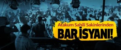 Atakum Sahili Sakinlerinden Bar İsyanı!