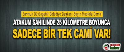 Atakum Sahilinde 25 Kilometre Boyunca Sadece Bir Tek Cami Var!