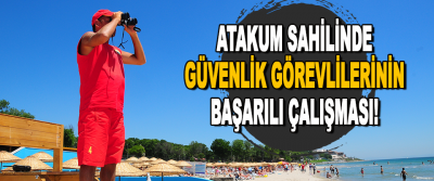 Atakum Sahilinde Güvenlik Görevlilerinin Başarılı Çalışması!