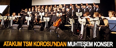 Atakum TSM Korosu'ndan Muhteşem Konser
