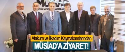 Atakum ve İlkadım Kaymakamlarından MÜSİAD'a ziyaret!