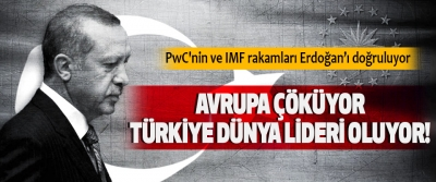 Avrupa çöküyor, türkiye dünya lideri oluyor!