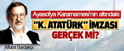 """Ayasofya Kararnamesi'nin altındaki """"k. Atatürk"""" imzası gerçek mi?"""