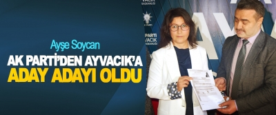 Ayşe Soycan Ak Parti'den Ayvacık'a Aday Adayı Oldu