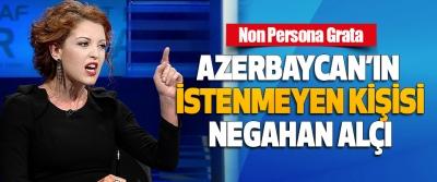 Azerbaycan'ın İstenmeyen Kişisi Negahan Alçı