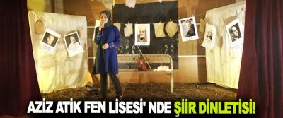Aziz Atik Fen Lisesi'nde şiir dinletisi!