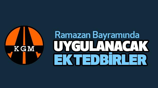 Ramazan Bayramında Uygulanacak Ek Tedbirler