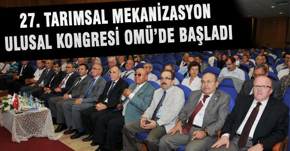 27. TARIMSAL MEKANİZASYON ULUSAL KONGRESİ OMÜ'DE BAŞLADI