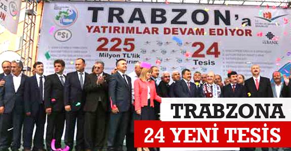 TRABZON'A 24 YENİ TESİS